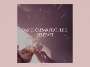 Download Ringtone Best Part - Daniel Caesar feat H E R