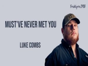 Download Ringtone Must've Never Met You - Luke Combs